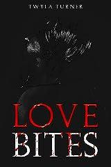 Love Bites Kindle Edition