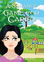 A Strange Game for Caper: clean cozy mystery (A Tiny House Mystery Book 5)