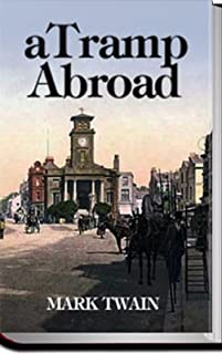 Mark Twain's A Tramp Abroad [Illustrated edition] (English Edition)