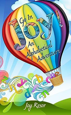 Go In Joy! An Alphabetical Adventure