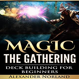 Magic: the Gathering: Deck Building for Beginners