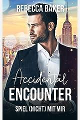 Accidental Encouter - Spiel (nicht) mit mir! (Unexpected Lovestories 3) (German Edition) Format Kindle