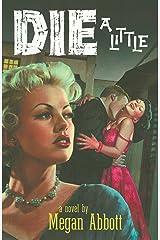 Die a Little: A Novel Kindle Edition