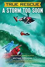 True Rescue: A Storm Too Soon: A Remarkable True Survival Story in 80-Foot Seas