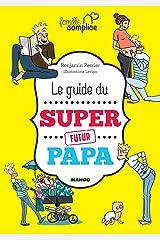 Le guide du super futur papa (Famille complice) Format Kindle