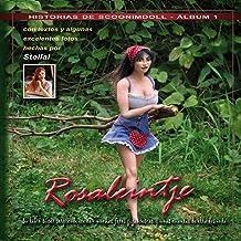 Rosaleintje: Su libro súper sorprendente con muchas fotos gigantescas y unas cuantas de ella desnuda (HISTORIAS DE SCOONIMDOLL nº 1)