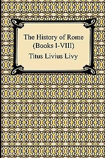 The History of Rome (Books I-VIII)