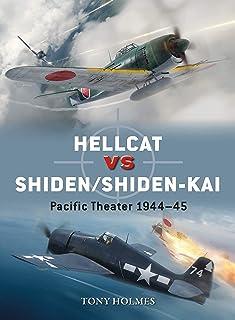 Hellcat vs Shiden/Shiden-Kai: Pacific Theater 1944–45 (Duel)