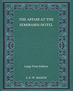 The Affair at the Semiramis Hotel - Large Print Edition