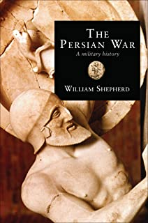The Persian War in Herodotus and Other Ancient Voices: A Military History (General Military)