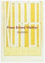 FRANZ ERHARD WALTHER. DIÁLOGOS
