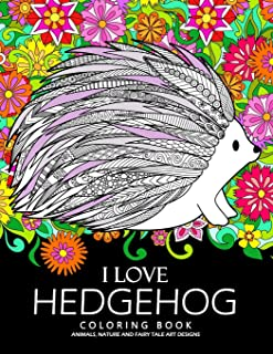 I love Hedgehog Coloring Book: Adults Coloring Book
