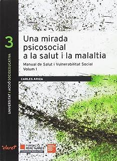 Una mirada psicosocial a la salut i la malaltia: 3 (Universitat i Acció socieducativa)