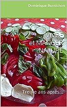 VIVRE et MANGER NATURE: Trente ans après... (French Edition)