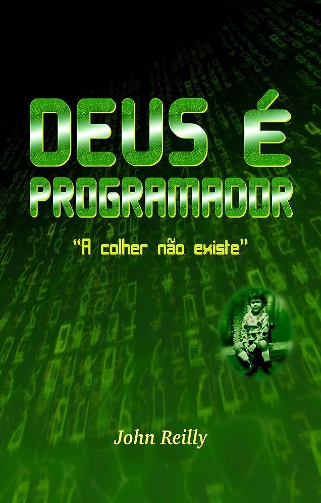 心配涙起きてDeus é Programador (Portuguese Edition)