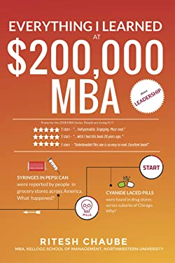 Everything I learned at $200,000 MBA about Leadership: Hostage negotiators, cyanide in Tylenol pills, needle syringes in Pepsi soda can.