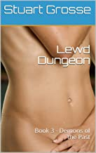 Lewd Dungeon: Book 3 - Demons of the Past
