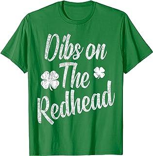 St Patricks day shirts - Dibs on the Redhead shirt T-Shirt