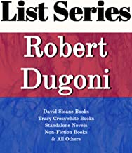 ROBERT DUGONI: SERIES READING ORDER: DAVID SLOANE BOOKS, TRACY CROSSWHITE BOOKS, STANDALONE NOVELS, NON-FICTION BOOKS & ALL OTHERS BY ROBERT DUGONI