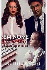 Em Nome do Amor: Querido Secretário eBook Kindle
