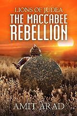 The Maccabee Rebellion: A Biblical Historical Fiction Novel (Lions of Judea Book 2) Kindle Edition