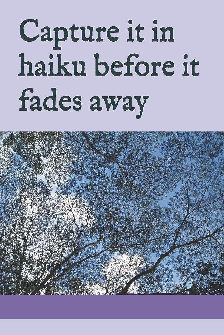 ハイブリッドパーフェルビッド補助Capture it in haiku before it fades away: A 6 x 9 lined notebook with 50 haikus from a Japanese haiku poet for your inspiration