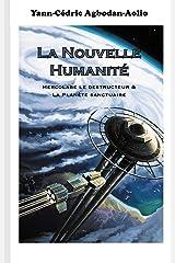 La Nouvelle Humanité: Hercolabe le destructeur & La Planète sanctuaire Format Kindle