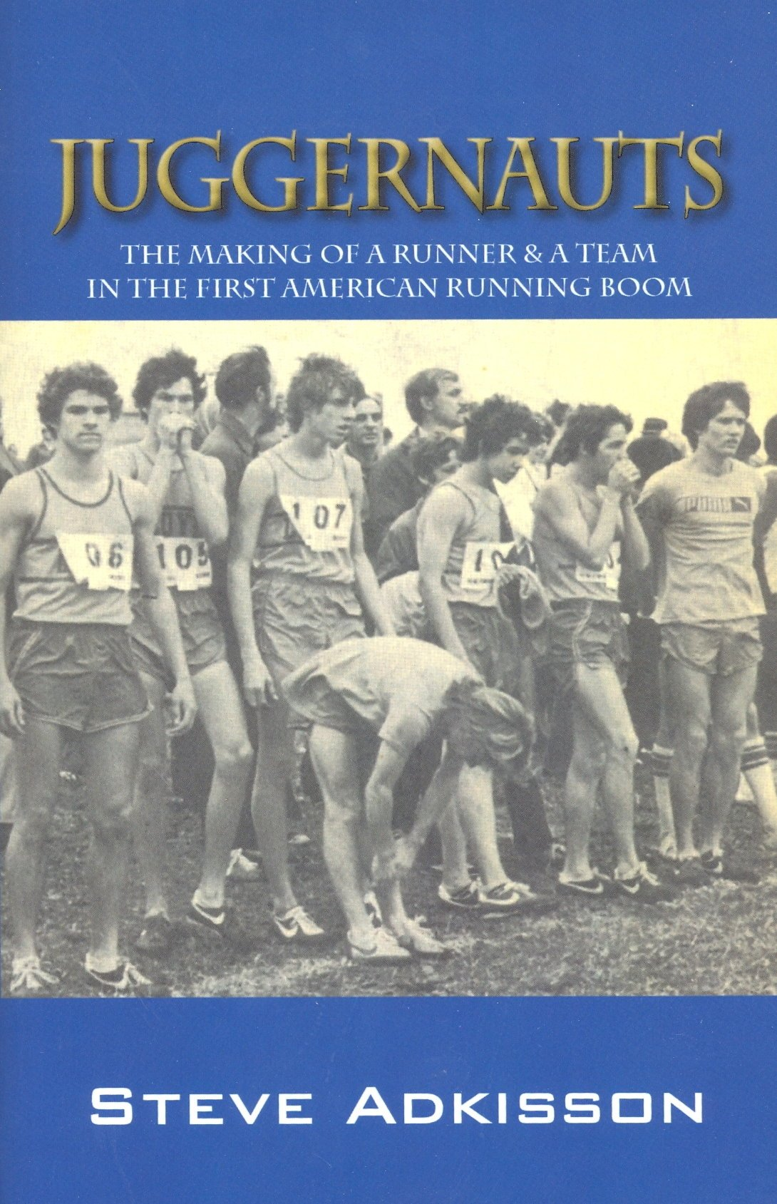 Juggernauts   The Making of A Runner & A Team in The First American Running Boom (English Edition)