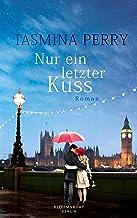 Nur ein letzter Kuss: Roman (German Edition)