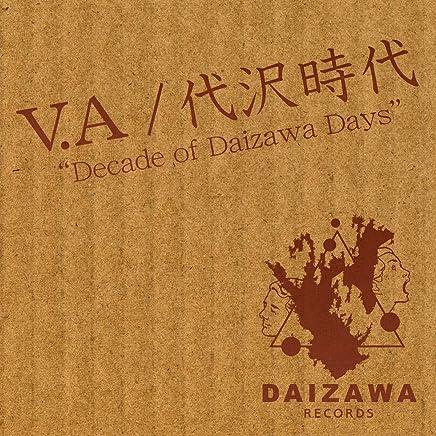 代沢時代 〜Decade of Daizawa Days〜