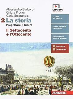 La storia. Progettare il futuro. Con Atlante di geostoria. Per la Scuola media. Con e-book. Il Settecento e l'Ottocento (V...