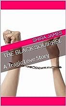 The Black Squirrel: A Tragic Love Story