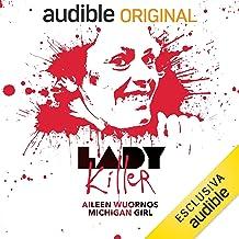 Aileen Wuornos. Michigan Girl: Lady Killer 15