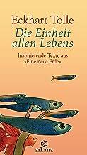 """Die Einheit allen Lebens: Inspirierende Texte aus """"Eine neue Erde"""" (German Edition)"""