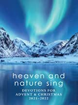 Heaven and Nature Sing: Devotions for Advent & Christmas 2021-2022