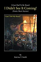I Didn'T See It Coming!: Poetic Short Stories