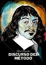 Discurso del Método: Edición Completa (Spanish Edition)