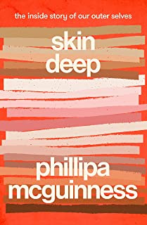 Skin Deep: The inside story of our outer selves