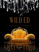WILD ED: A Billionaire Romance (NIGHT OF THE KINGS SERIES Book 8)
