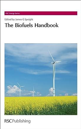 The Biofuels Handbook (RSC Energy Series 5) (English Edition)