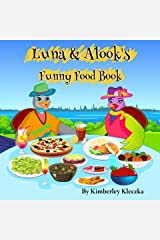 Luna & Alook's Funny Food Book (Let's Explore the World Series) Kindle Edition