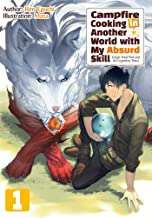 Campfire Cooking in Another World with My Absurd Skill: Volume 1 PDF