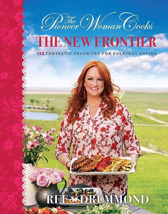 ロゴパーツ差別The Pioneer Woman Cooks: The New Frontier: 112 Fantastic Favorites for Everyday Eating (English Edition)