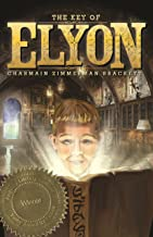 The Key of Elyon (The Key Guardian Journals Book 1)