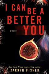 I Can Be A Better You: A shocking psychological thriller Kindle Edition