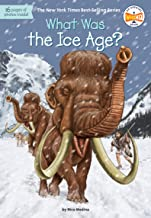 What Was the Ice Age? (What Was?)