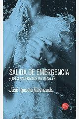 Salida de emergencia y tres naufragios inevitables (Spanish Edition) Kindle Edition