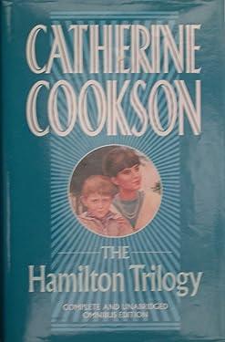 "Catherine Cookson - Hamilton Trilogy: ""Hamilton"", ""Goodbye Hamilton"", ""Harold"