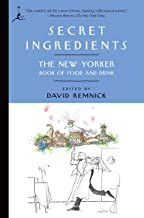 Secret Ingredients: The New Yorker Book of Food and Drink (Modern Library Paperbacks) (Modern Library Classics (Paperback))