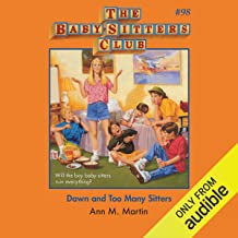Dawn and Too Many Sitters: The Baby-Sitters Club, Book 98